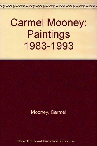 Carmel Mooney: Paintings, 1983-1993: Carmel Mooney