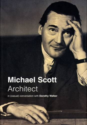 Michael Scott: Architect - in (Casual) Conversation: WALKER DOROTHY