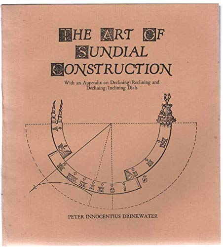 The Art of Sundial Construction: Drinkwater (Peter Innocentius)