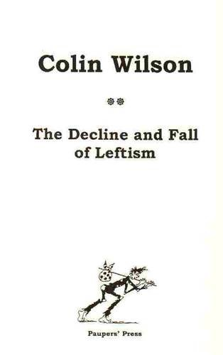 9780946650125: The Decline and Fall of Leftism