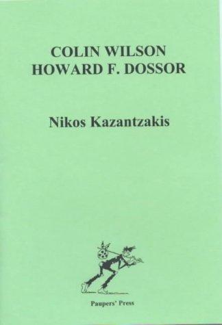 Nikos Kazantzakis (0946650683) by Colin Wilson; Howard F. Dossor