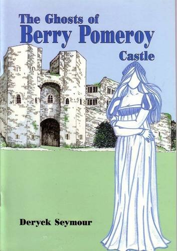The Ghosts of Berry Pomeroy Castle: Deryck Seymour