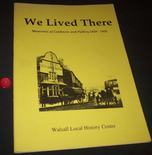 9780946652211: We lived there: Memories of Caldmore and Palfrey, 1910-1935