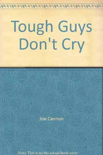 Tough Guys Don't Cry (094665400X) by Joe Cannon