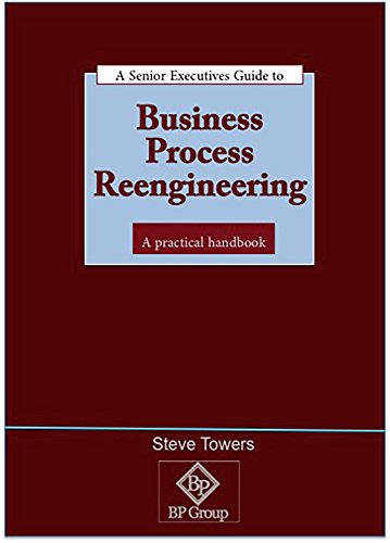 9780946655885: Business Process Re-engineering: A Practical Handbook for Executives