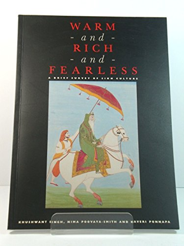 9780946657308: Warm and Rich and Fearless: Brief Survey of Sikh Culture