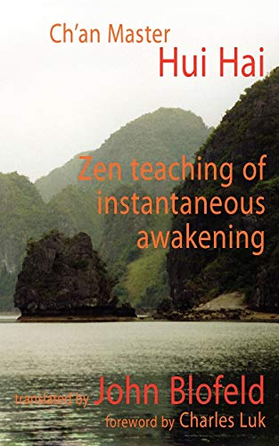 9780946672035: Zen Teaching of Instantaneous Awakening: being the teaching of the Zen Master Hui Hai, known as the Great Pearl