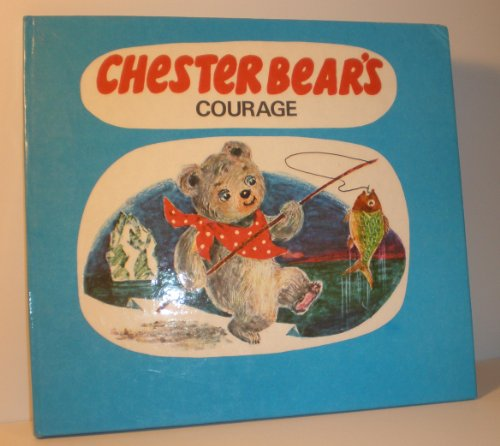 9780946674510: Chester Bear's Courage