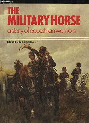 The Military Horse a Story of Equestrian
