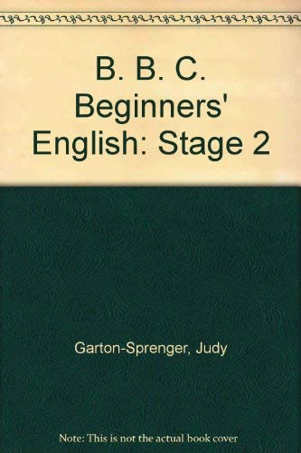 BBC Beginner's English Course: Stage 2: Student's: Judy Garton-Sprenger
