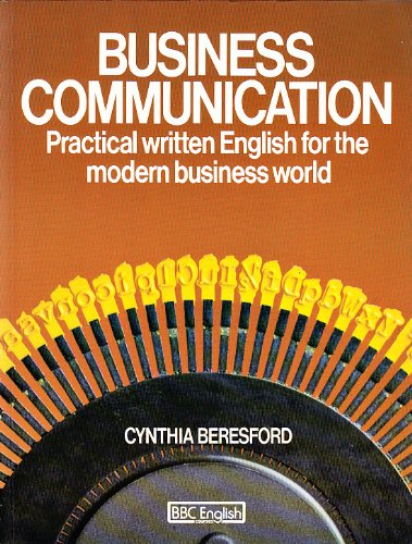 Business Communication: Practical Written English for the: Beresford, Cynthia