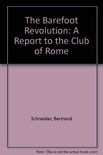 9780946688197: The Barefoot Revolution: A Report to the Club of Rome