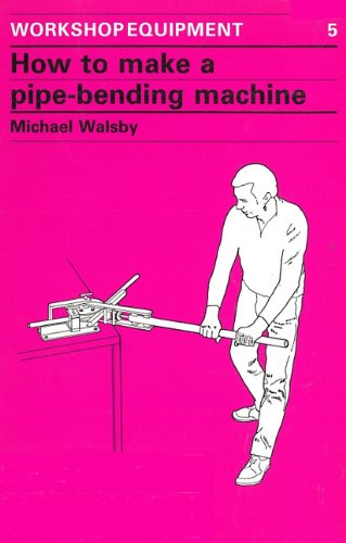 9780946688210: How to Make a Pipe-Bending Machine (Workshop Equipment Manual)