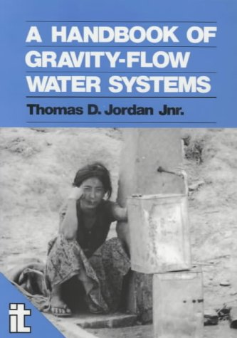 Handbook Of Gravity Flow Water Systems: Jordan, Thomas