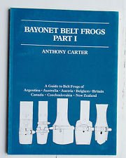 Bayonet Belt Frogs Part I A Guide To Belt Frogs of Argentina Australia Austria Belgium Britain Ca...