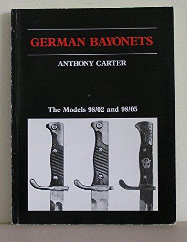German Bayonets: Models 98/02 and 98/05 v.: Carter, Anthony