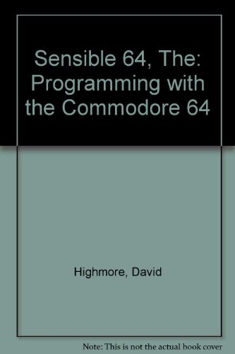 9780946705009: Sensible 64, The: Programming with the Commodore 64