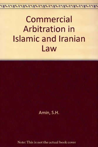 9780946706464: Commercial Arbitration in Islamic and Iranian Law