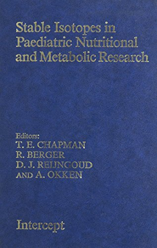 Stable Isotopes in Paediatric Nutritional and Metabolic Research Chapman, T.E.; etc.; Berger, R.; ...