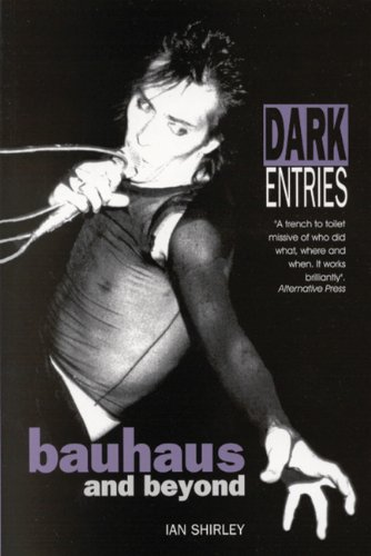 9780946719136: Dark Entries: Bauhaus and Beyond (Music)