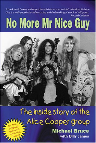 No More Mr Nice Guy: the Inside: Cooper, Alice) Bruce,