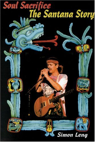 Soul Sacrifice: The Santana Story: Leng, Simon