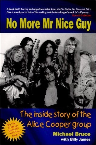 9780946719327: No More Mr Nice Guy: The Inside Story of the Alice Cooper Group