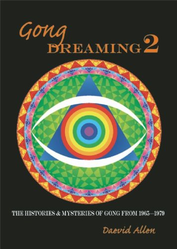 9780946719563: Gong Dreaming 2: The Histories & Mysteries of Gong from 1969-1975