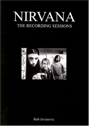 9780946719600: Nirvana: The Recording Sessions