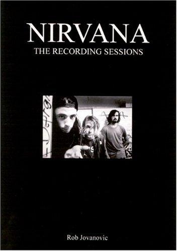 Nirvana: The Recording Sessions: Rob Jovanovic