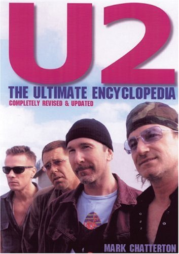 U2 : The Ultimate Encyclopedia : Completely Revised and Updated