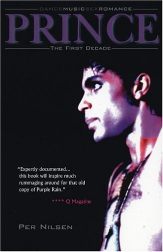 9780946719648: Prince. The First Decade: The First Decade - Dancemusicsexromance