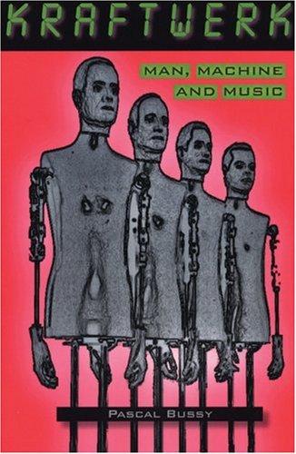 9780946719709: KRAFTWERK: MAN MACHINE & MUSIC (Pb) (Helter Skelter) [0]: Man, Machine and Music