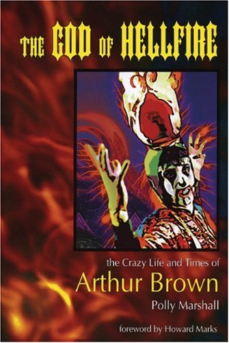 9780946719778: The God Of Hellfire: The Crazy Life And Times Of Arthur Brown