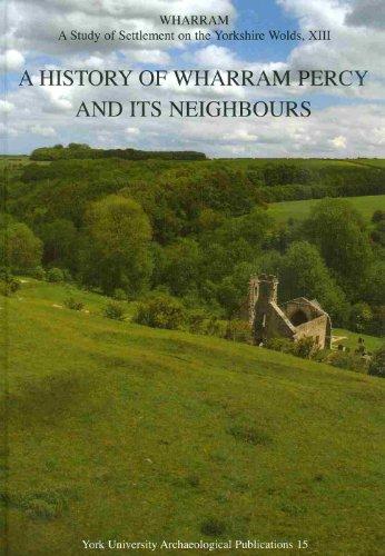 9780946722228: Wharram XIII: A History of Wharram Percy and Its Neighbours (Wharram Settlement Series)