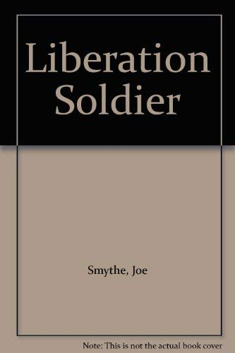 9780946745258: Liberation Soldier