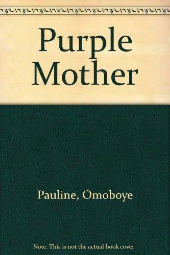 Purple Mother: Pauline, Omoboye
