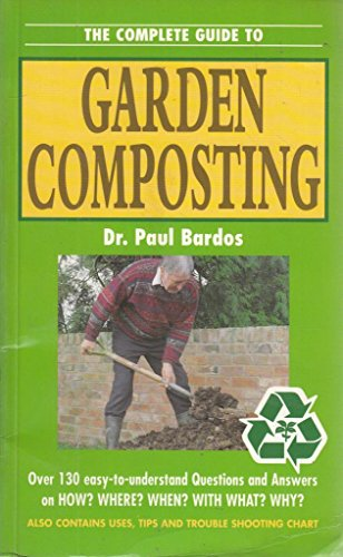 9780946749034: Complete Guide to Garden Composting: Or How to Recycle Your Garden and Kitchen Wastes