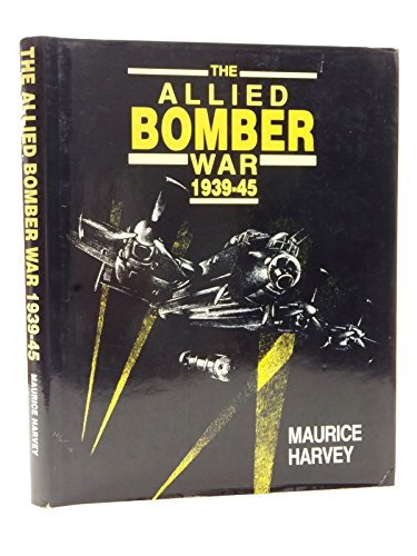 9780946771332: The Allied Bomber War, 1939-45