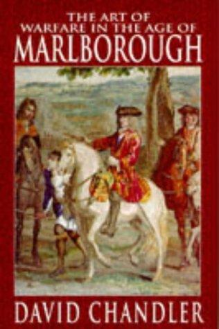 The Art of Warfare in the Age of Marlborough: Chandler, David G.