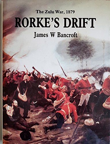 Rorke's Drift The Terrible Night at The: Bancroft, James W.