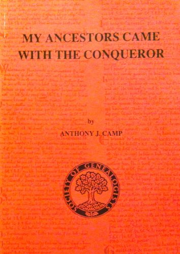 My Ancestors Came with the Conqueror: Those: Camp, Anthony J.
