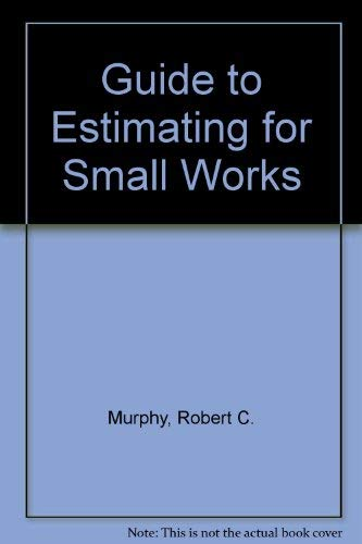 9780946805365: Guide to Estimating for Small Works