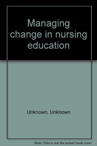 Managing Change in Nursing Education (Pack Two: Workshop Materials for Action): Unnamed, Unnamed