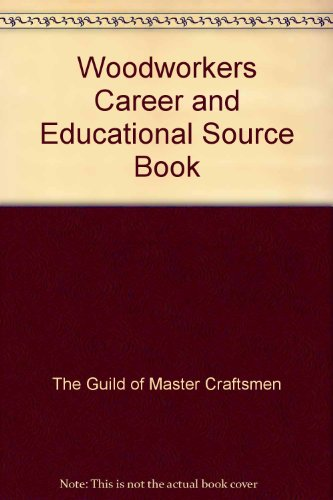 9780946819232: Woodworkers Career and Educational Source Book