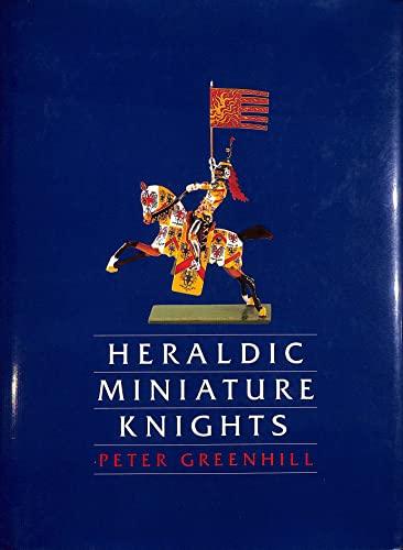 Heraldic Miniature Knights: Greenhill, Peter