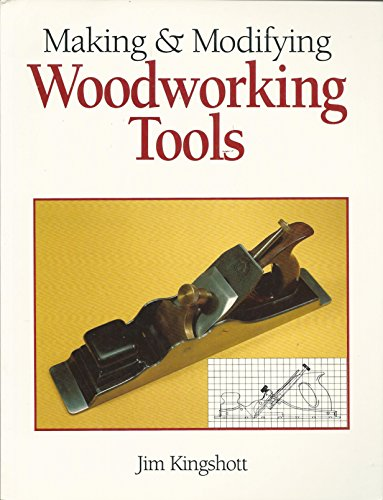 9780946819324: Making & Modifying Woodworking Tools