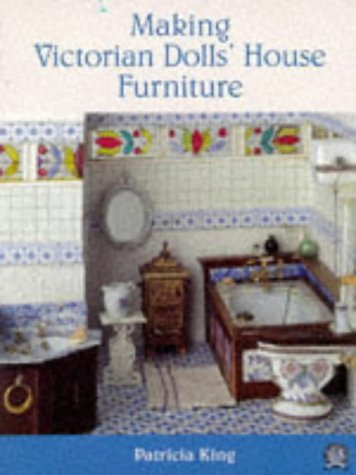 Making Victorian Dolls' House Furniture (0946819564) by Patricia King