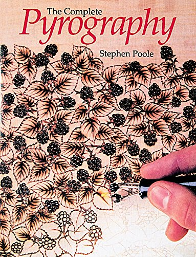 The Complete Pyrography: Poole, Stephen