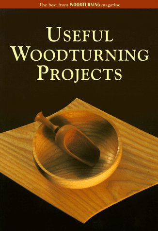 9780946819805: Useful Woodturning Projects: The Best from